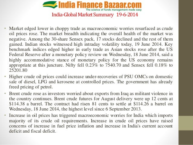 India-GlobalMarketSummary 19-6-2014 • Market edged lower in choppy trade as macroeconomic worries resurfaced as crude oil ...