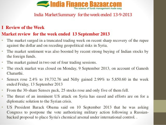India MarketSummary fortheweekended 13-9-2013 I Review of the Week Market review for the week ended 13 September 2013 • Th...