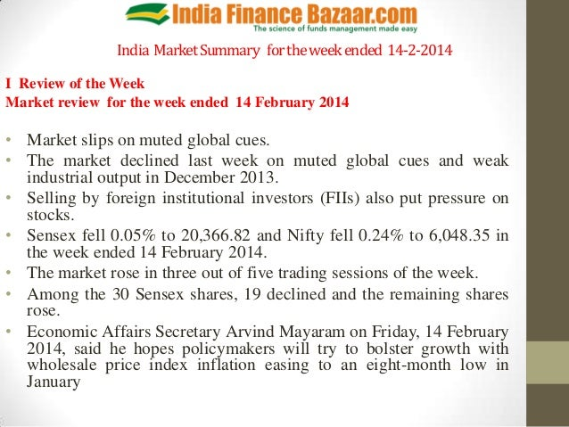 India Market Summary for the week ended 14-2-2014 I Review of the Week Market review for the week ended 14 February 2014  ...