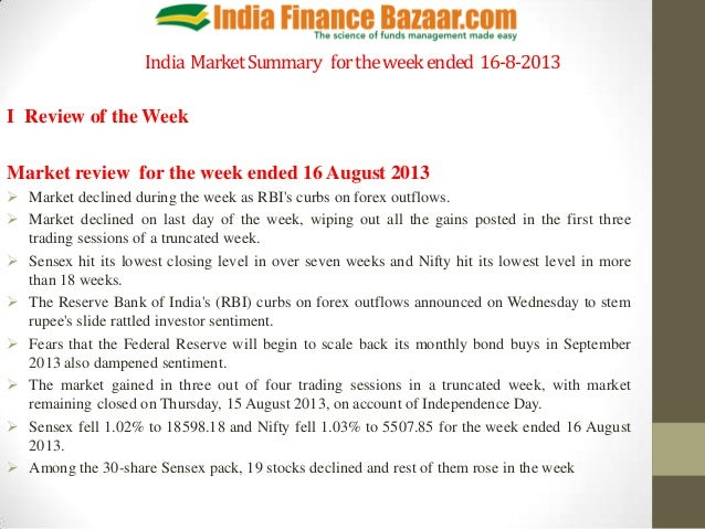 India MarketSummary fortheweekended 16-8-2013 I Review of the Week Market review for the week ended 16 August 2013  Marke...