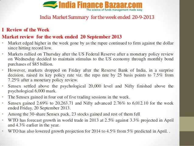 India MarketSummary fortheweekended 20-9-2013 I Review of the Week Market review for the week ended 20 September 2013 • Ma...