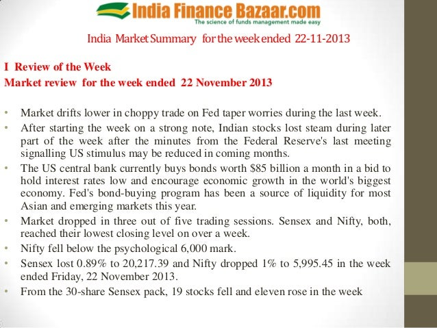 India Market Summary for the week ended 22-11-2013 I Review of the Week Market review for the week ended 22 November 2013 ...