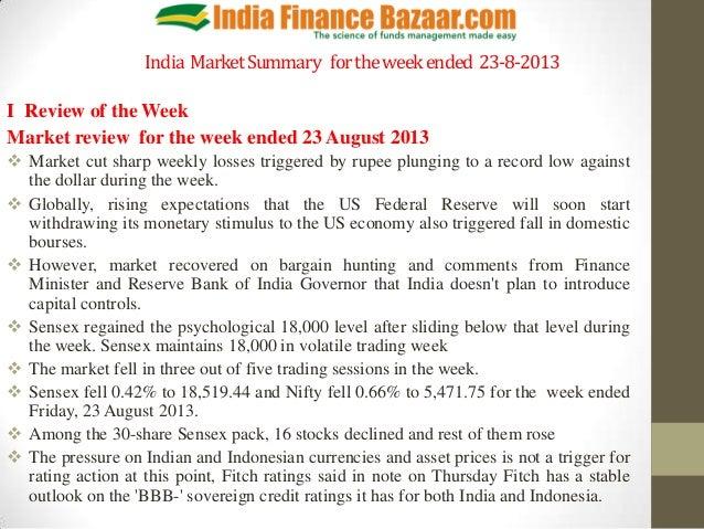 India MarketSummary fortheweekended 23-8-2013 I Review of the Week Market review for the week ended 23 August 2013  Marke...
