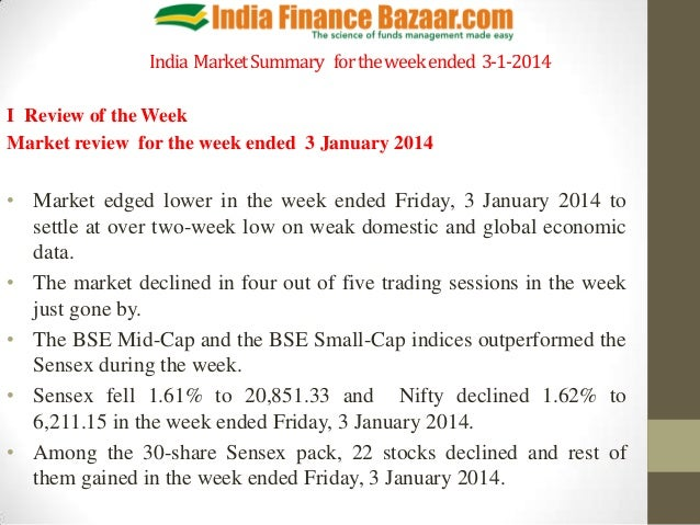 India Market Summary for the week ended 3-1-2014 I Review of the Week Market review for the week ended 3 January 2014  • M...