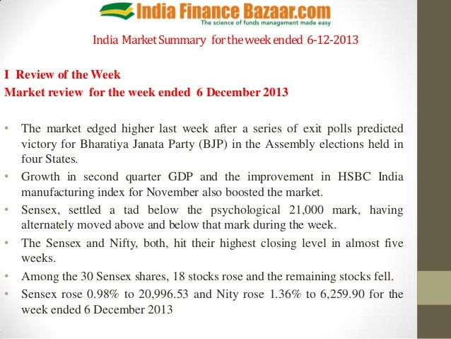 India Market Summary for the week ended 6-12-2013 I Review of the Week Market review for the week ended 6 December 2013 • ...