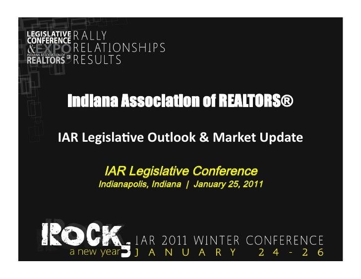 Indiana Association of REALTORS®IAR Legisla,ve Outlook & Market Update
