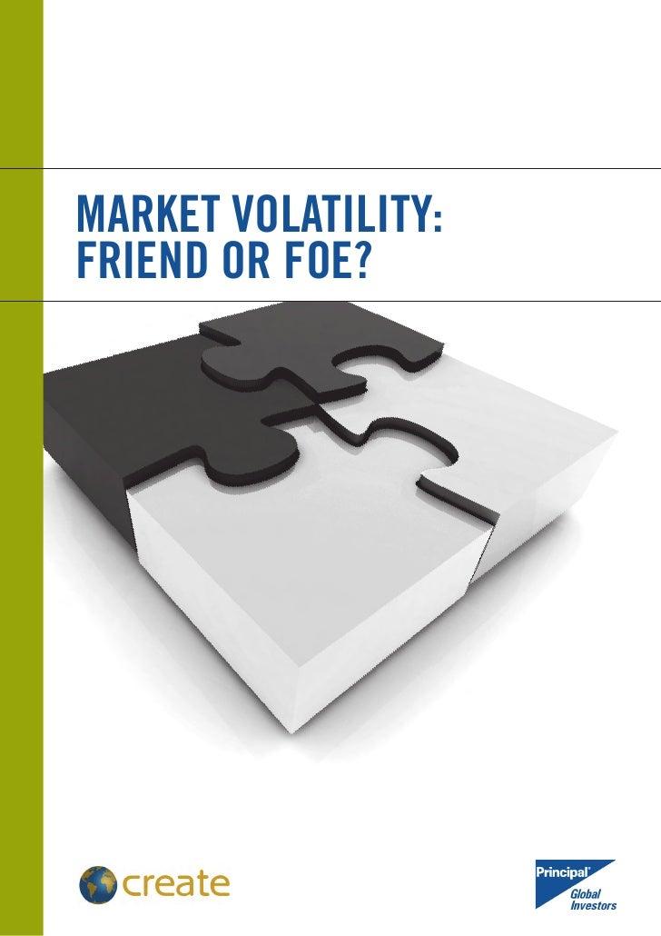 Market Volatility - Friend or Foe?