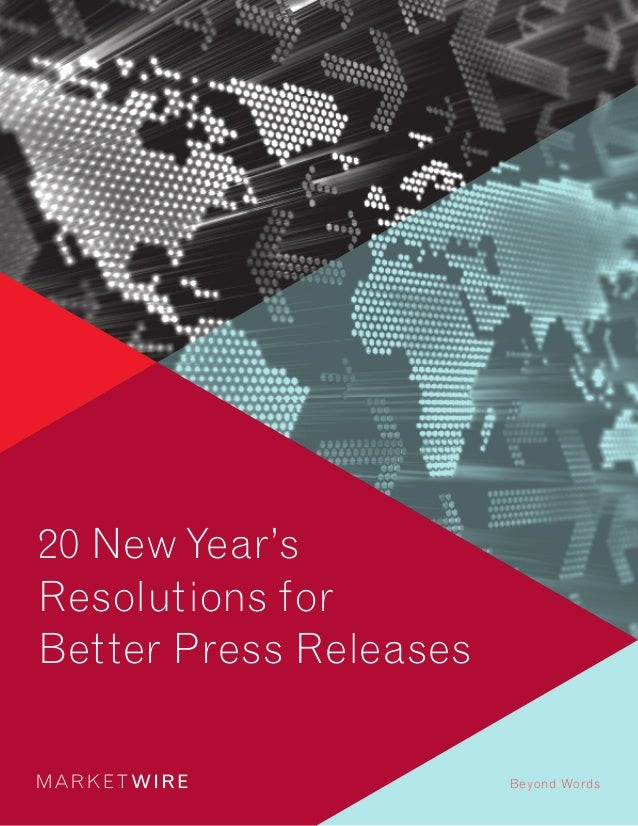Marketwire 20 New Year's Resolutions For Better Press Releases