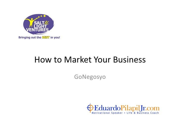 How  to  Market  Your  Business                  GoNegosyo