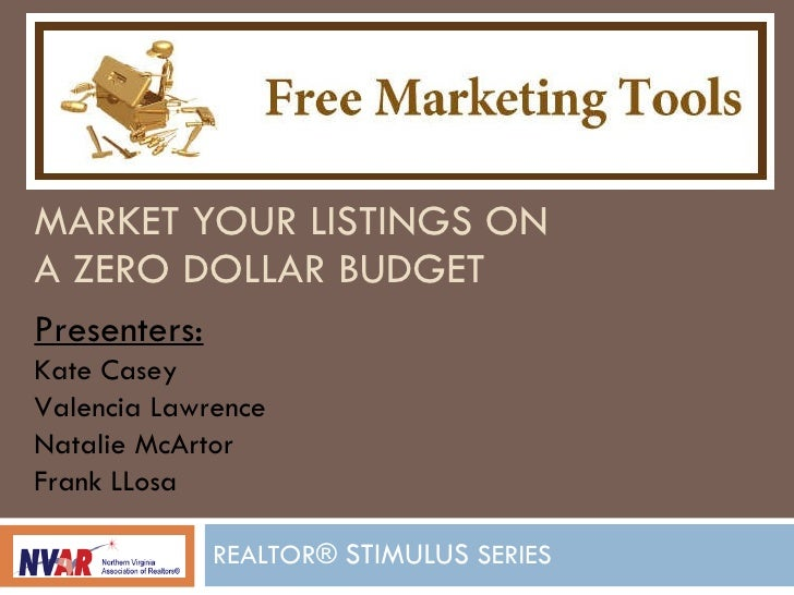 MARKET YOUR LISTINGS ON A ZERO DOLLAR BUDGET REALTOR®  STIMULUS  SERIES Presenters: Kate Casey Valencia Lawrence Natalie M...