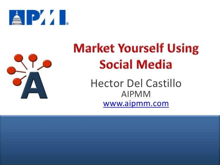 Hector Del Castillo                     AIPMM                 www.aipmm.com© AIPMM 2012