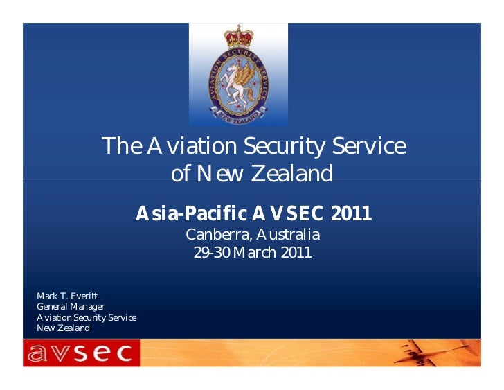 The Aviation Security Service                     of New Zealand                        Asia-Pacific A VSEC 2011          ...
