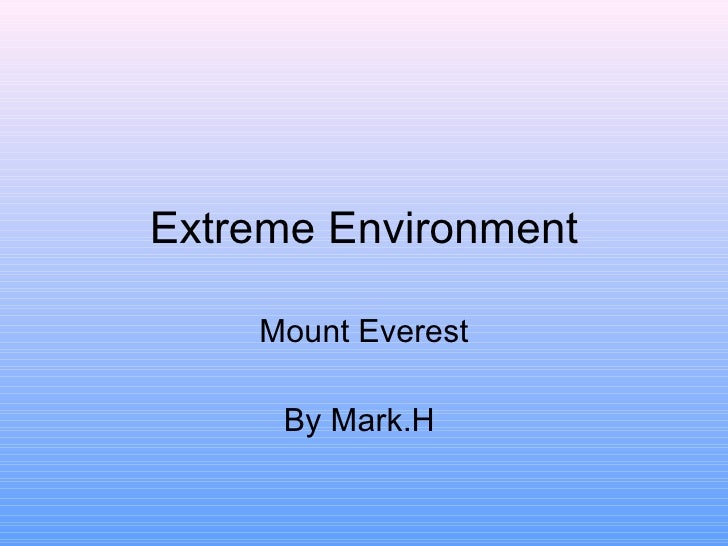Extreme Environment Mount Everest By Mark.H