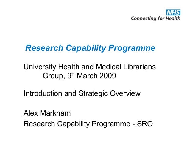 University Health and Medical Librarians Group, 9th March 2009 Introduction and Strategic Overview Alex Markham Research C...