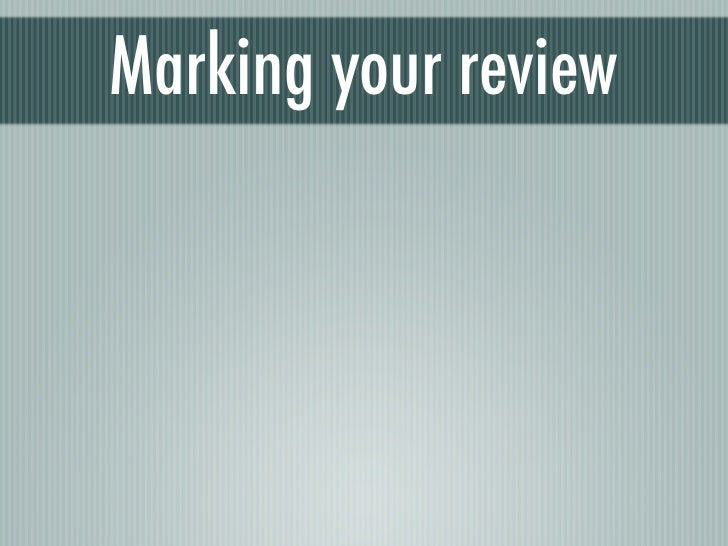 Marking your review