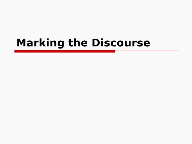 Marking the Discourse