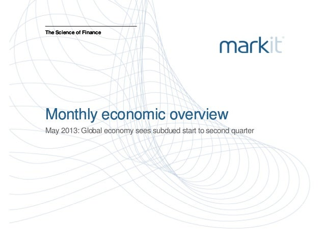 The Science of FinanceThe Science of FinanceMonthly economic overviewMonthly economic overviewGMay 2013: Global economy se...