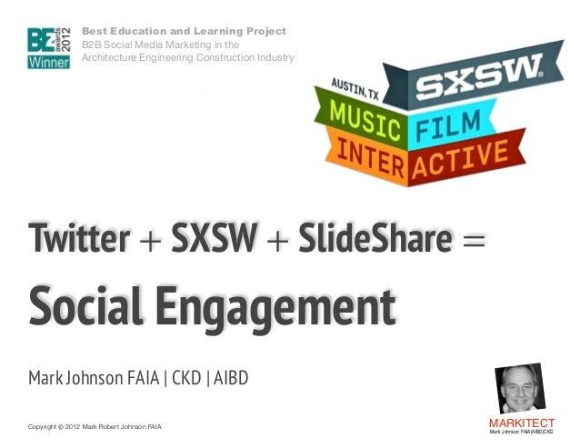 Twitter + SXSW + SlideShare = Social Engagement