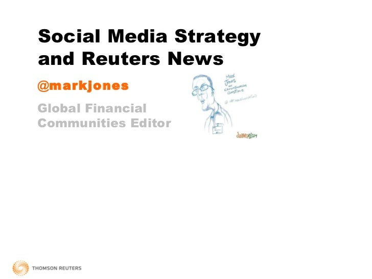 @ markjones Global Financial  Communities Editor Social Media Strategy and Reuters News