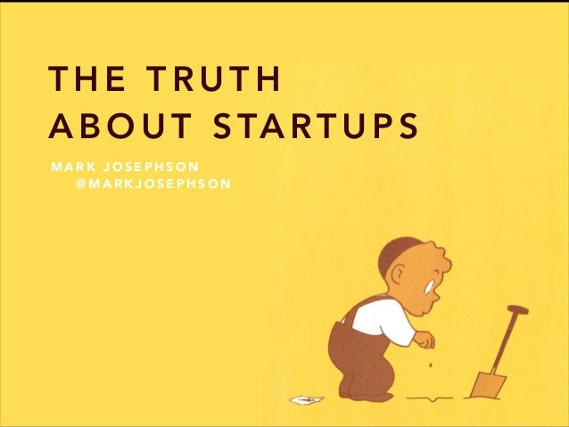 Mark Josephson - The truth about startups