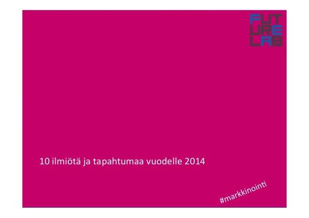 10#ilmiötä#ja#tapahtumaa#vuodelle#2014