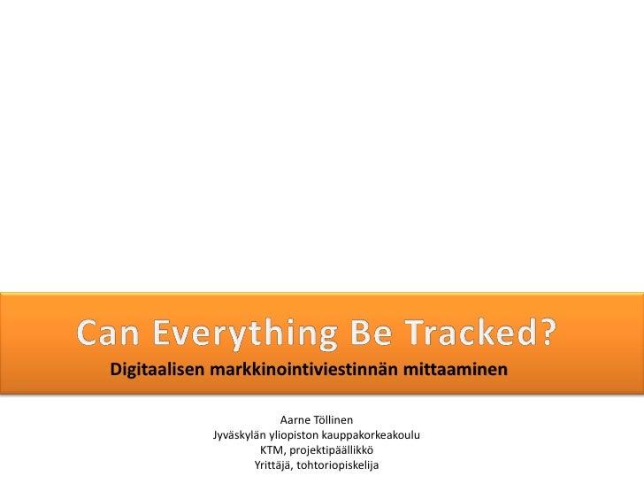Digitaalisen markkinointiviestinnän mittaaminen                          Aarne Töllinen            Jyväskylän yliopiston k...