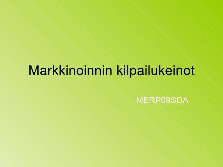 Markkinoinnin kilpailukeinot MERP09SDA