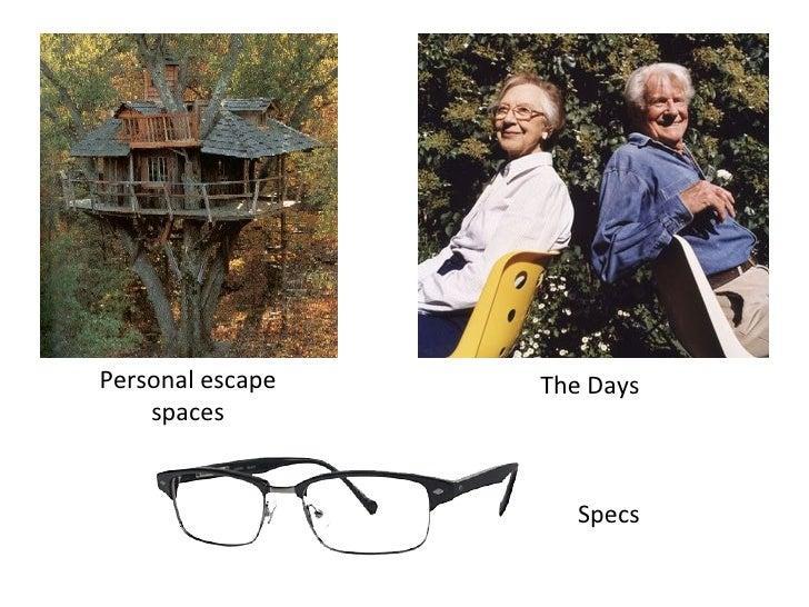 Personal escape   The Days     spaces                        Specs