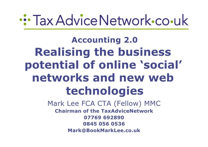 Accounting 2.0  Realising the business potential of online 'social'  networks and new web       technologies     Mark Lee ...