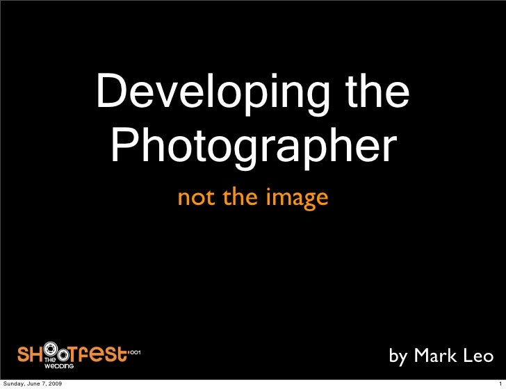 Mark Leo - Developing the Photographer, Not the Image