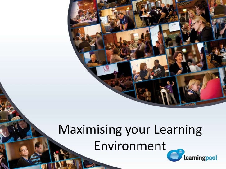 Maximising your Learning     Environment