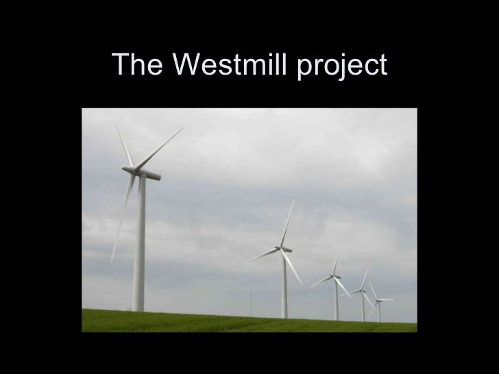 The Westmill project