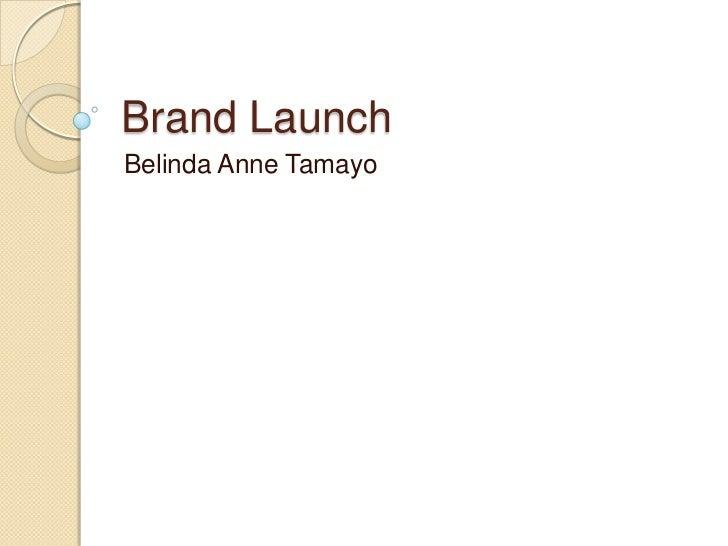 Brand LaunchBelinda Anne Tamayo