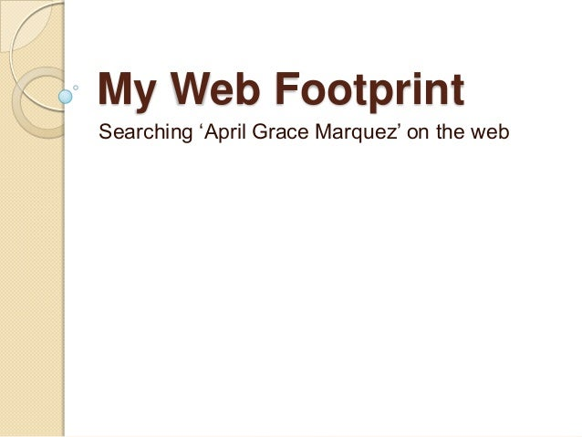 My Web Footprint Searching 'April Grace Marquez' on the web