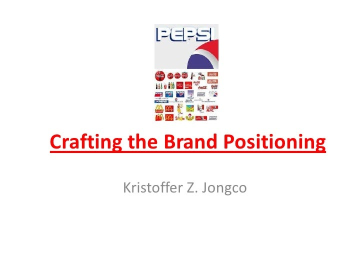 Crafting the Brand Positioning       Kristoffer Z. Jongco