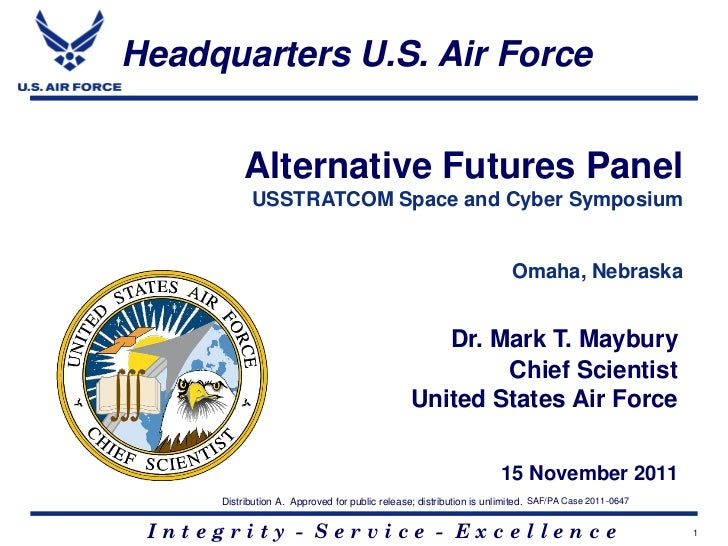 Headquarters U.S. Air Force                   Alternative Futures Panel                    USSTRATCOM Space and Cyber Symp...