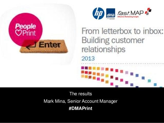 The results Mark Mina, Senior Account Manager #DMAPrint