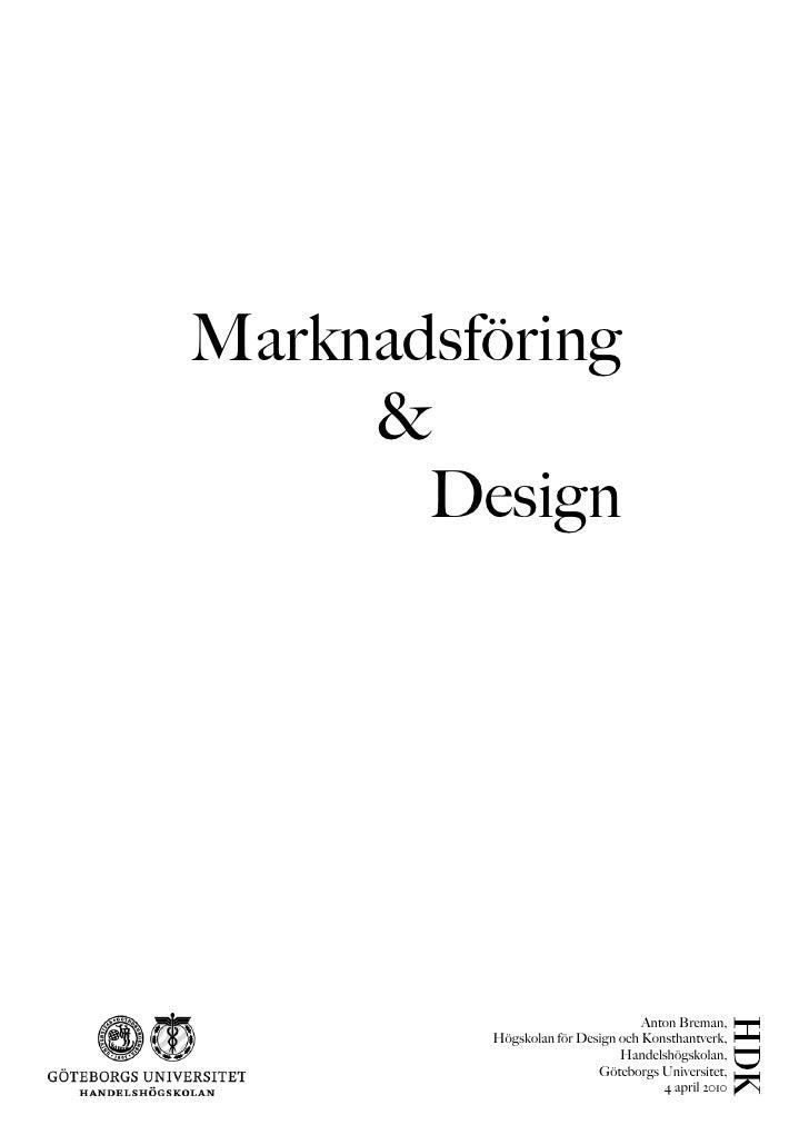 Marknadsföring      &        Design                                       Anton Breman,          Högskolan för Design och ...