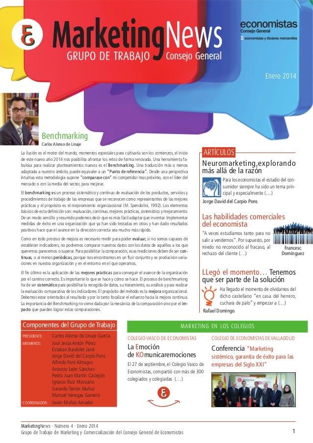 GRUPO DE TRABAJO  Consejo General Enero 2014  Benchmarking Carlos Alonso de Linaje  La ilusión es el motor del mundo, mome...