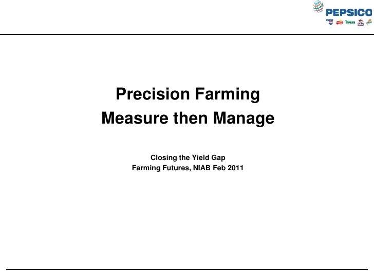 Precision farming: measure then manage - Mark Pettigrew (Pepsico)