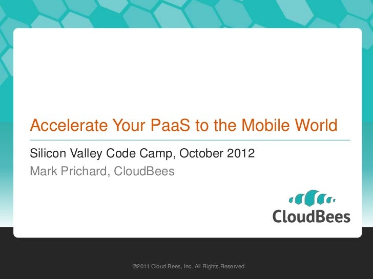 Accelerate your PaaS to the Mobile World: Silicon Valley Code Camp 2012