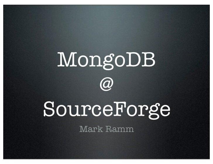 MongoDB @ SourceForge