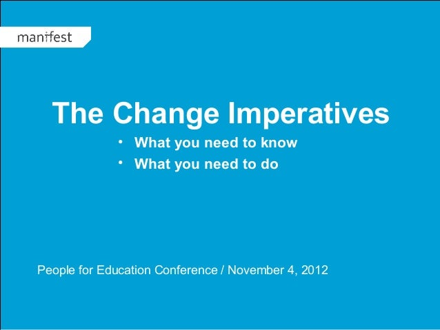 TITLE GOES HERE   1   The Change Imperatives                       • What you need to know                       • What yo...
