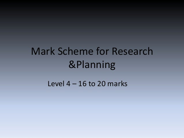 Mark scheme for research &planning