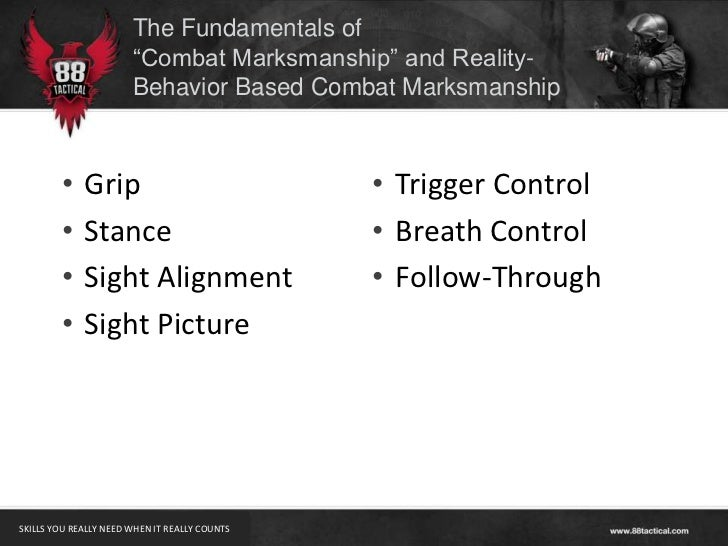 "The Fundamentals of                       ""Combat Marksmanship"" and Reality-                       Behavior Based Combat M..."