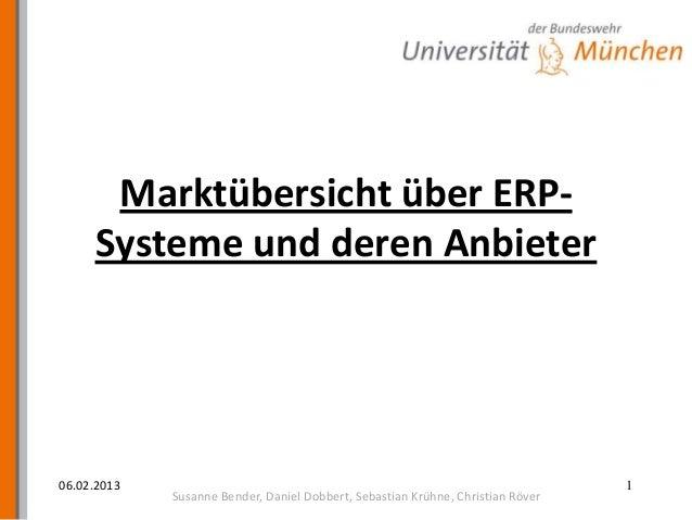 Marktübersicht über ERP-     Systeme und deren Anbieter06.02.2013                                                         ...