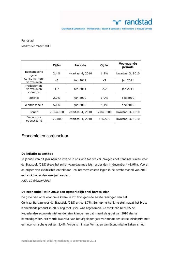 Randstad<br />Marktbrief maart 2011<br />CijferPeriodeCijferVoorgaande periodeEconomische groei2,4%kwartaal 4, 20101,9%kwa...