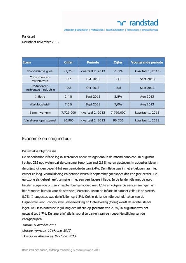 Randstad Marktbrief november 2013  Item  Cijfer  Periode  Cijfer  Voorgaande periode  Economische groei  -1,7%  kwartaal 2...