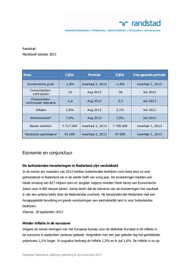 Randstad Marktbrief oktober 2013  Item  Cijfer  Periode  Cijfer  Voorgaande periode  Economische groei  -1,8%  kwartaal 2,...