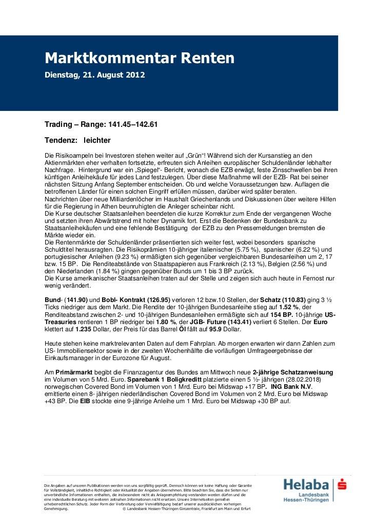 Marktkommentar RentenDienstag, 21. August 2012Trading – Range: 141.45–142.61Tendenz: leichterDie Risikoampeln bei Investor...